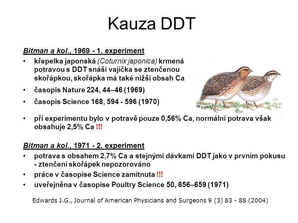 Kauza DDT Bitman a kol., 1969 - 1. experiment