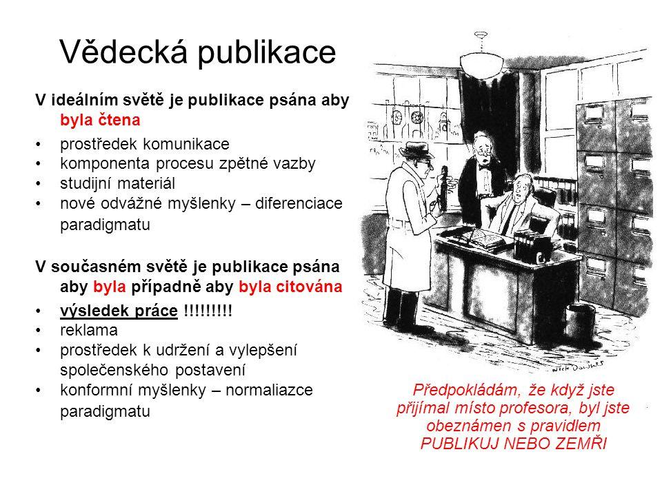 Vědecká publikace V ideálním světě je publikace psána aby byla čtena
