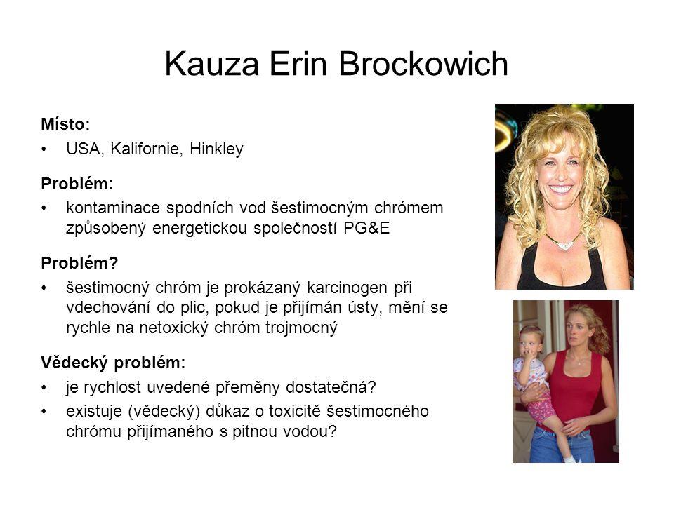 Kauza Erin Brockowich Místo: USA, Kalifornie, Hinkley Problém: