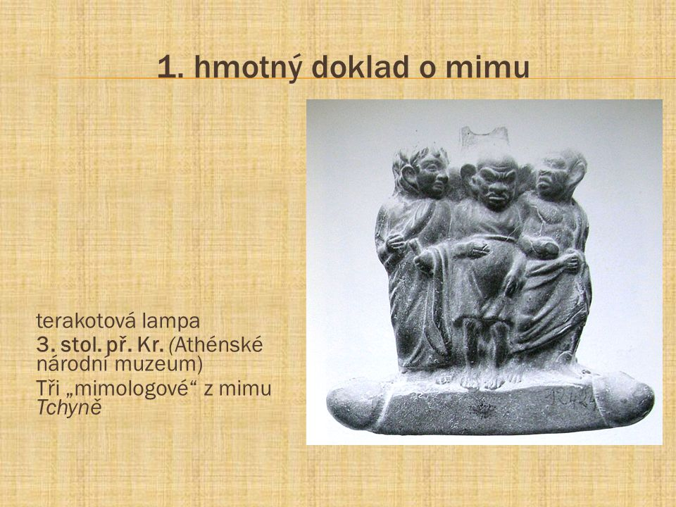 1. hmotný doklad o mimu terakotová lampa
