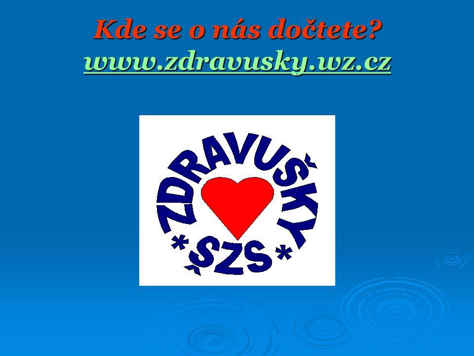 Kde se o nás dočtete www.zdravusky.wz.cz