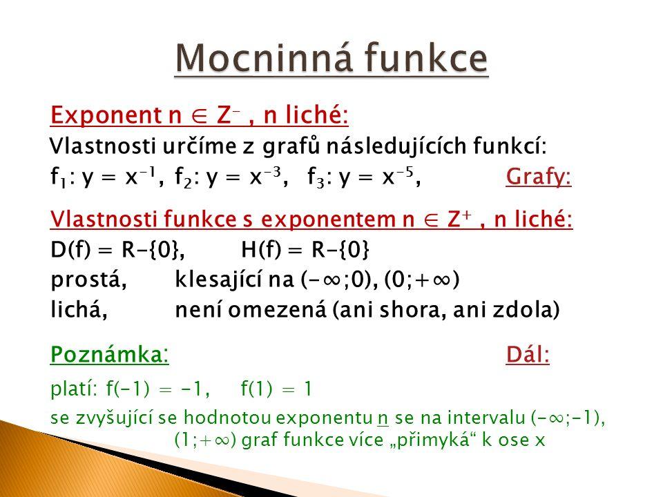 Mocninná funkce Exponent n ∈ Z- , n liché: