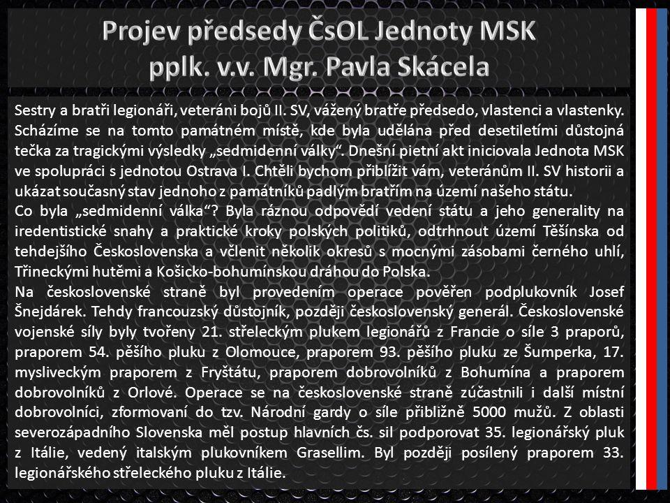 Projev předsedy ČsOL Jednoty MSK pplk. v.v. Mgr. Pavla Skácela