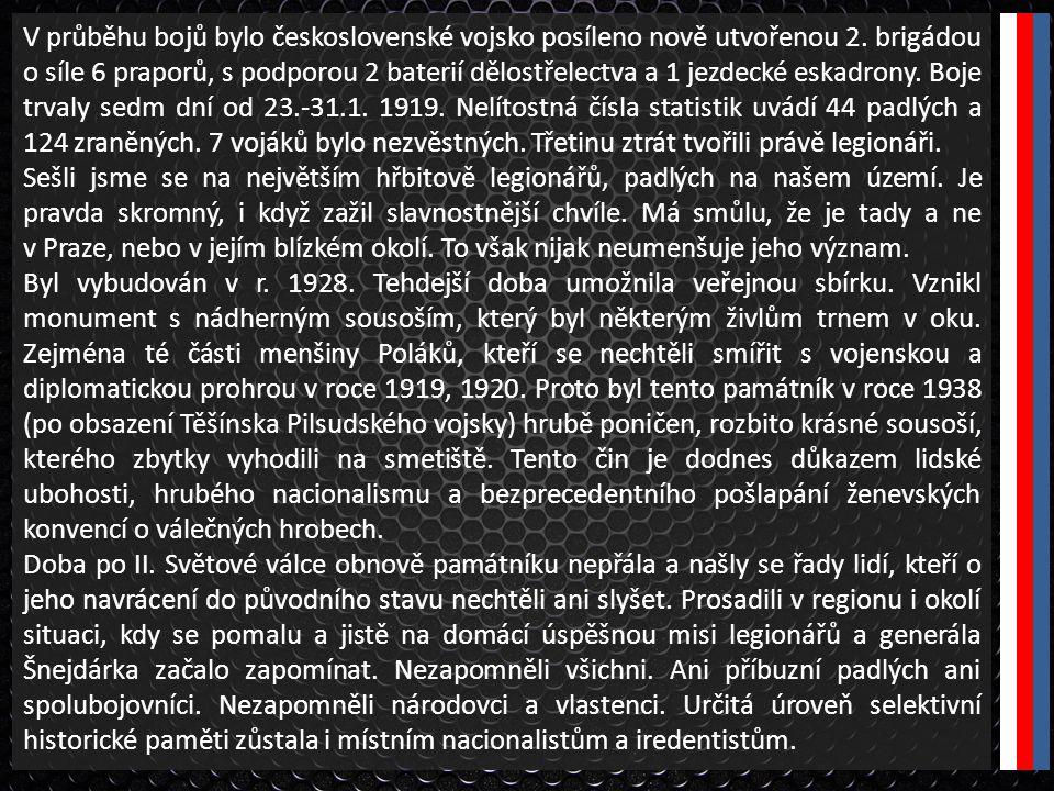 V průběhu bojů bylo československé vojsko posíleno nově utvořenou 2