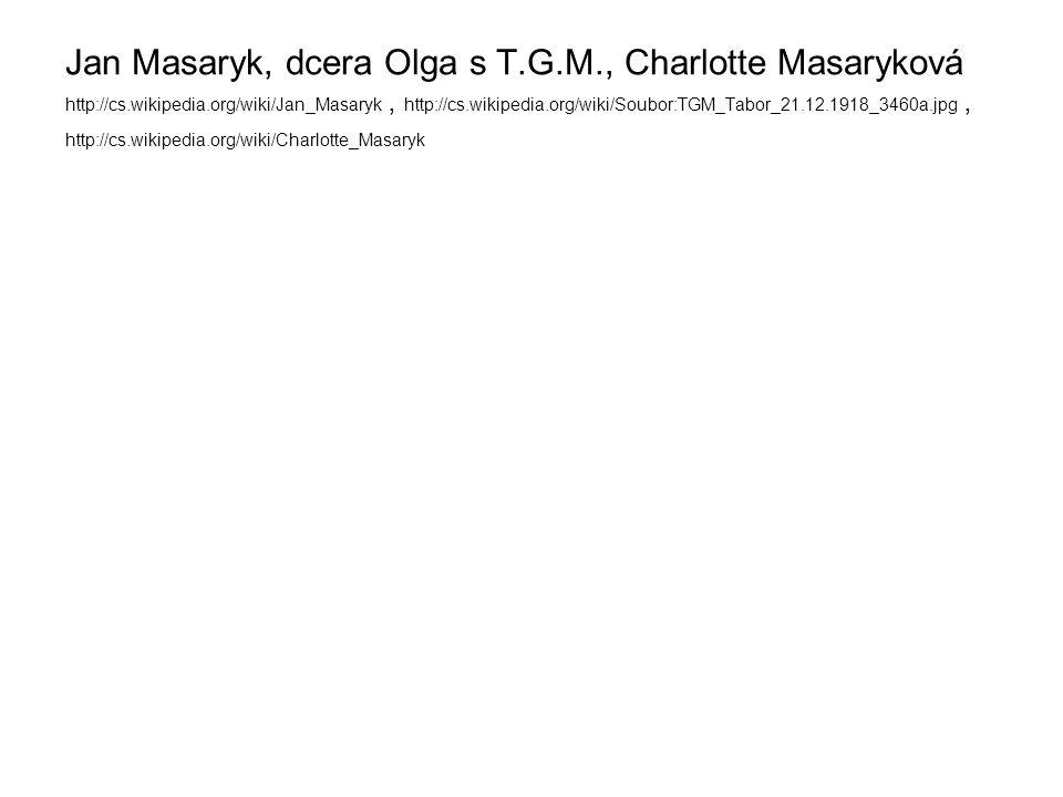 Jan Masaryk, dcera Olga s T. G. M. , Charlotte Masaryková http://cs