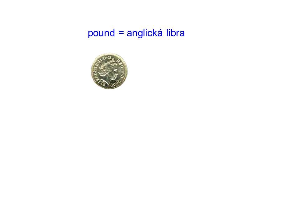pound = anglická libra