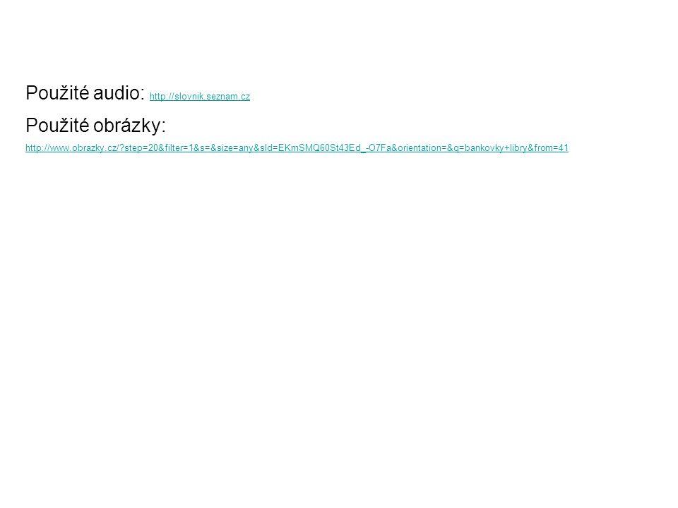 Použité audio: http://slovnik.seznam.cz