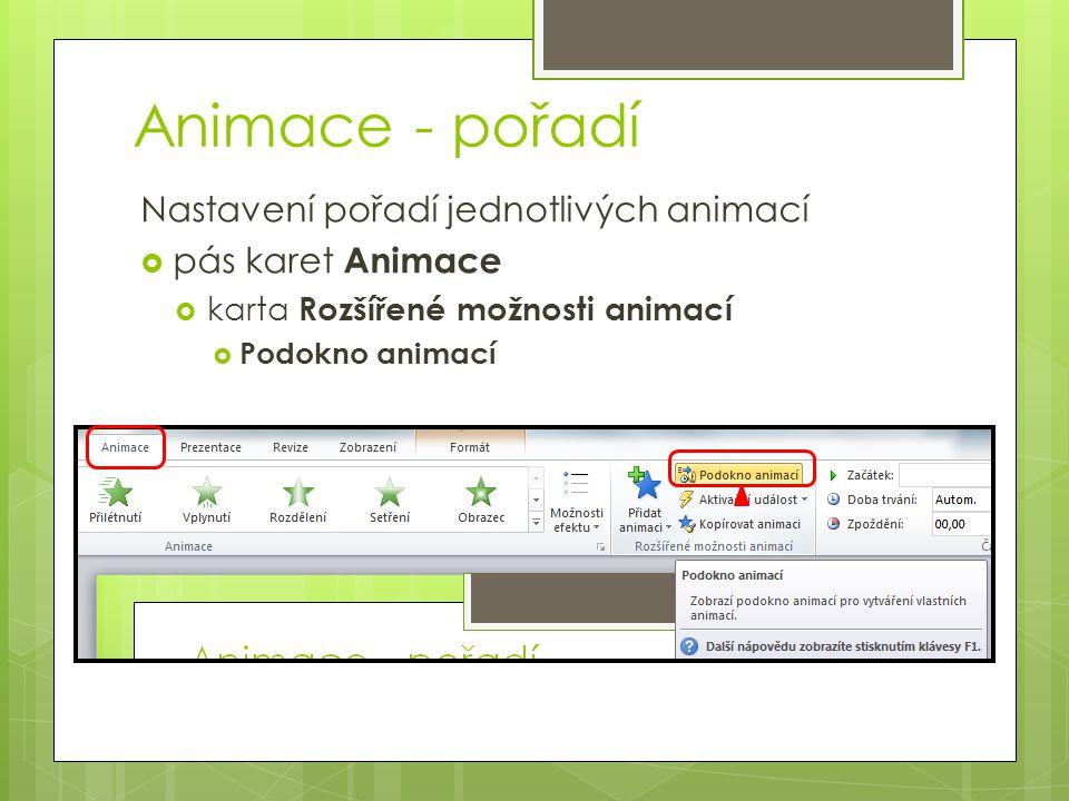 Animace - pořadí Nastavení pořadí jednotlivých animací