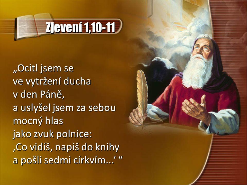 """Zjevení 1,10-11 """"Ocitl jsem se ve vytržení ducha v den Páně,"""