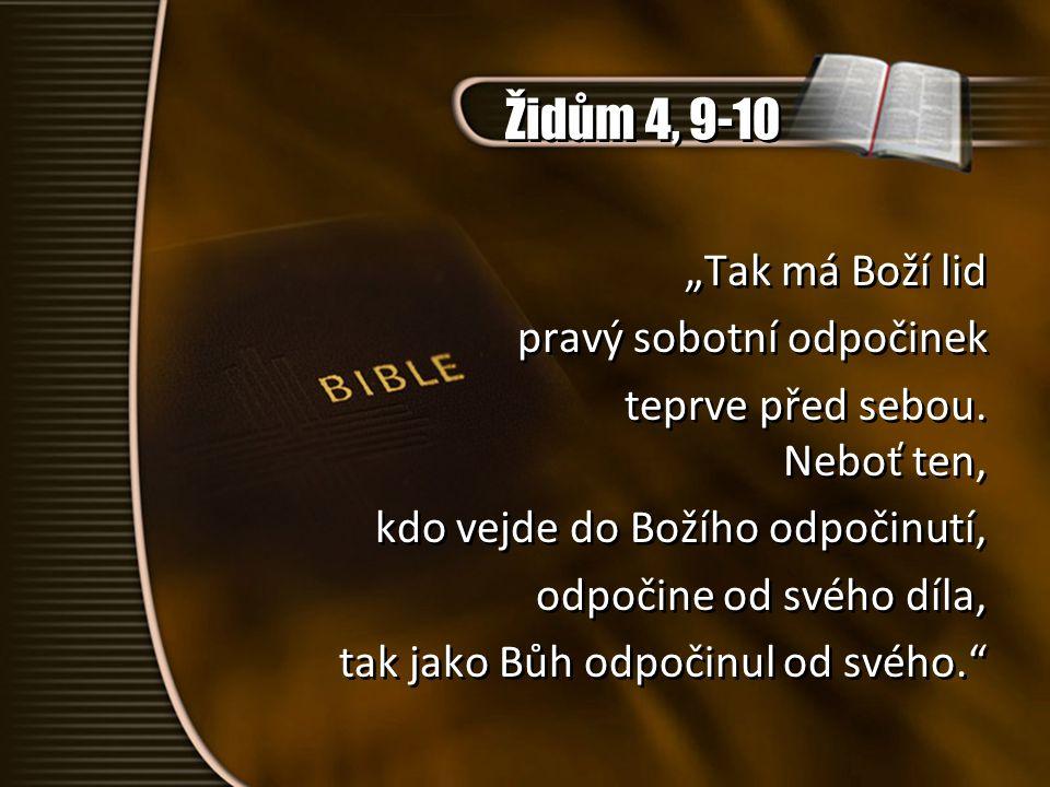 """Židům 4, 9-10 """"Tak má Boží lid pravý sobotní odpočinek"""