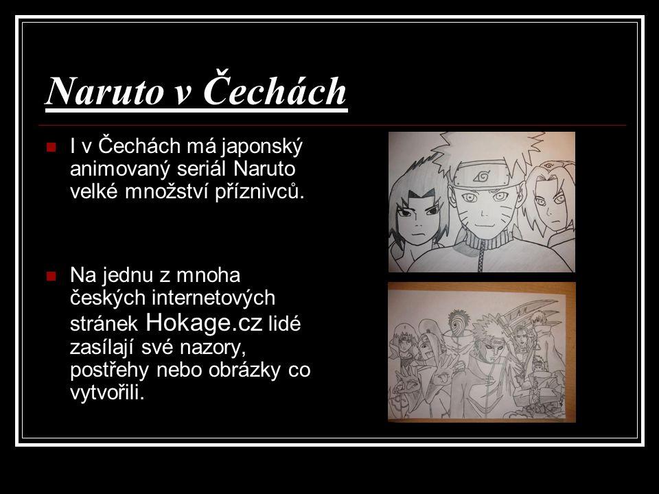Naruto v Čechách I v Čechách má japonský animovaný seriál Naruto velké množství příznivců.