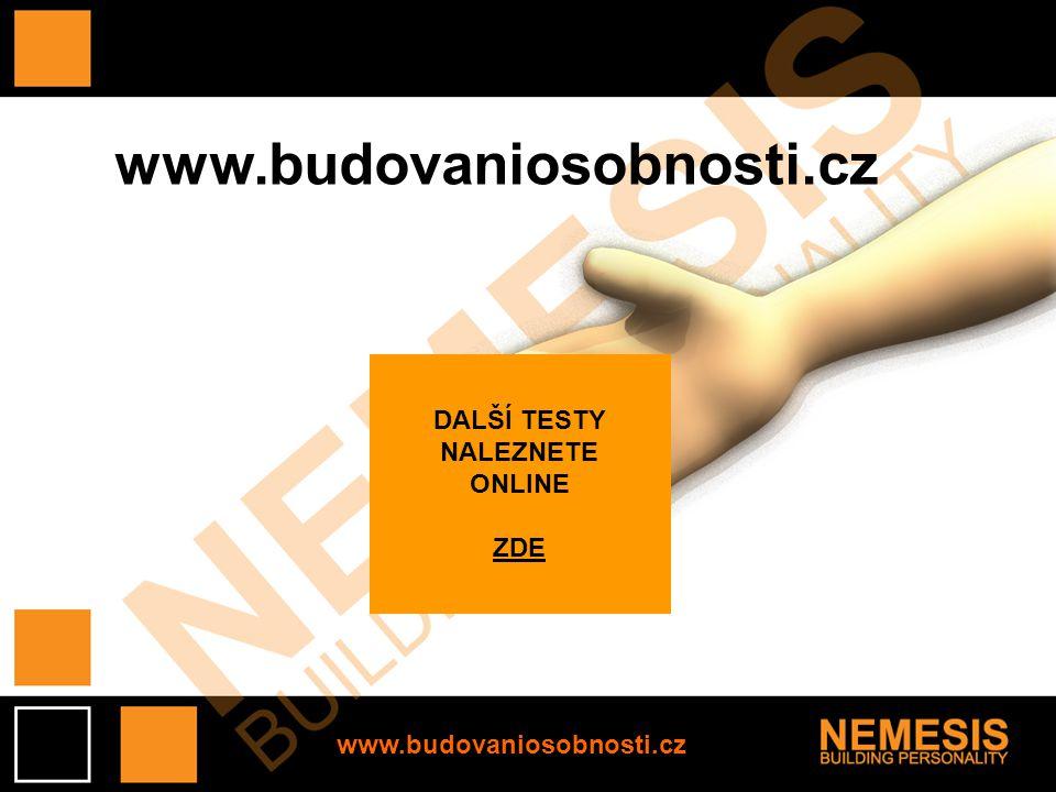 www.budovaniosobnosti.cz DALŠÍ TESTY NALEZNETE ONLINE ZDE