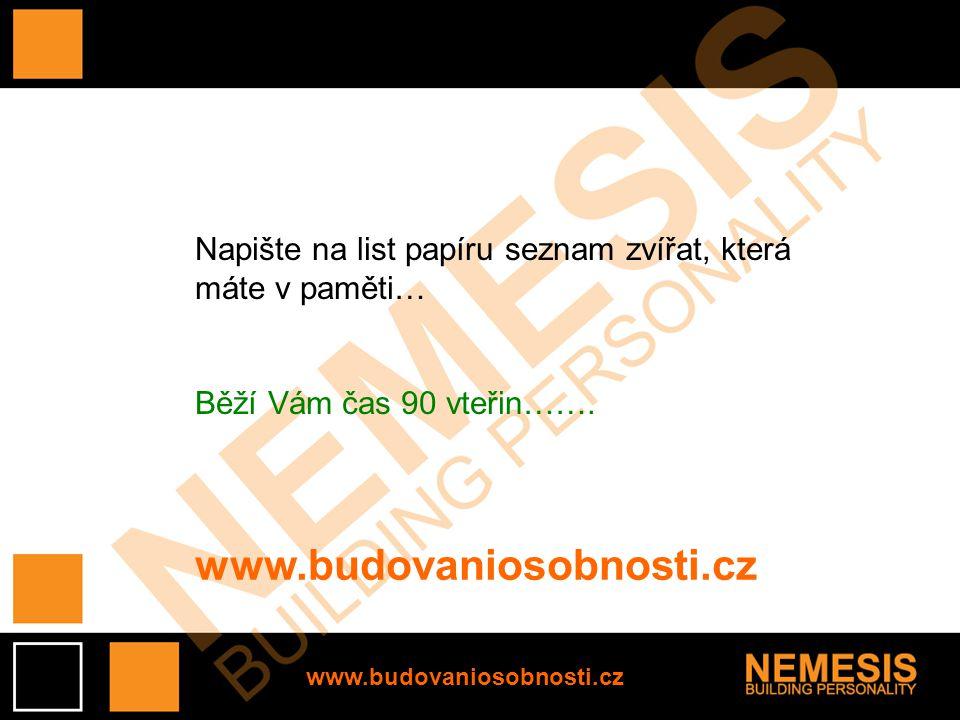 www.budovaniosobnosti.cz Napište na list papíru seznam zvířat, která
