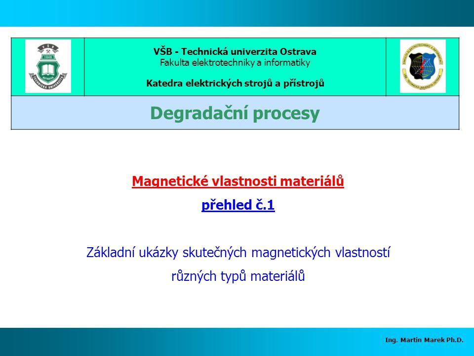 Degradační procesy Magnetické vlastnosti materiálů přehled č.1