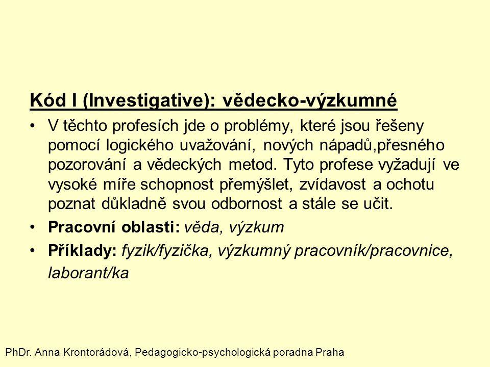 Kód I (Investigative): vědecko-výzkumné