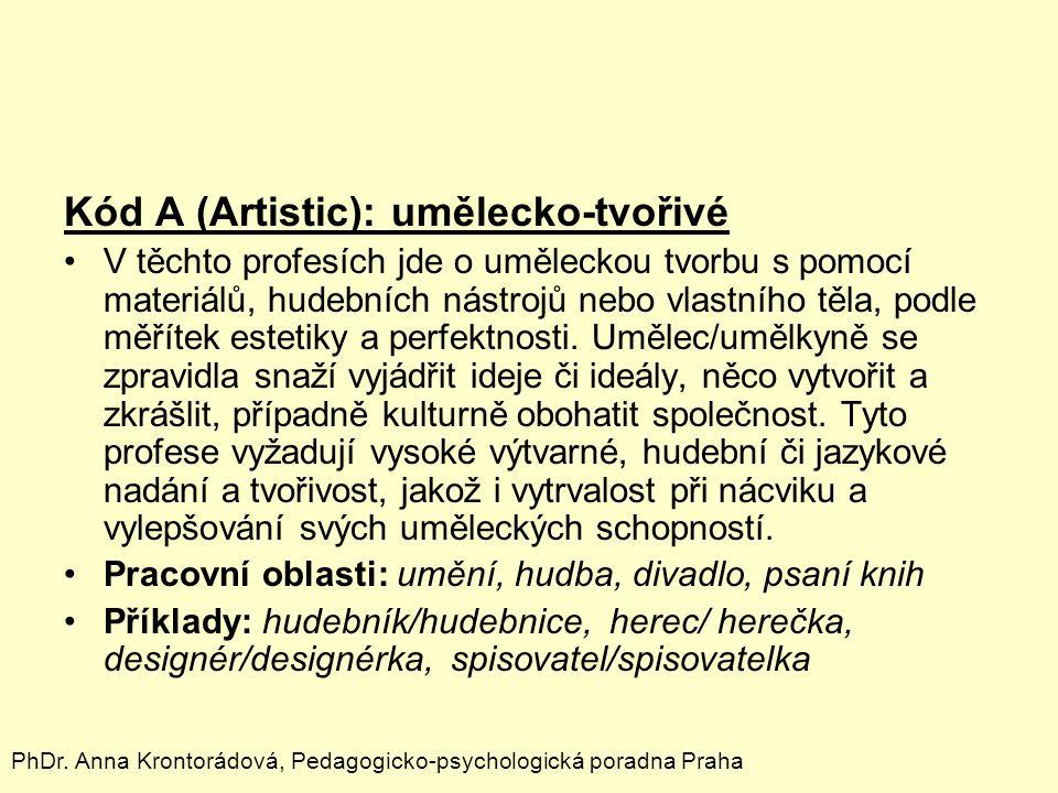 Kód A (Artistic): umělecko-tvořivé