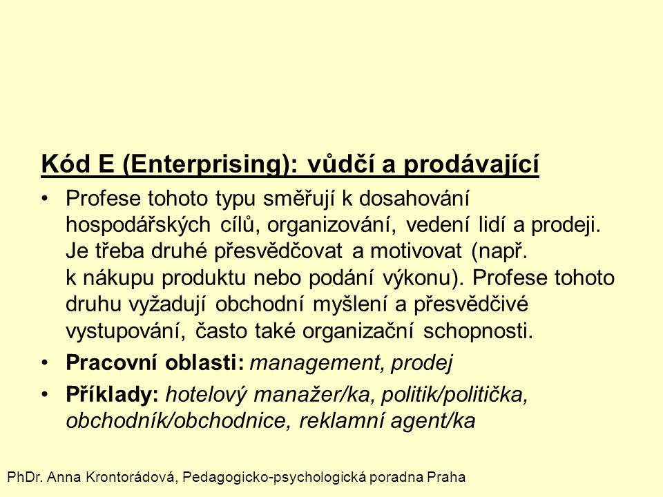 Kód E (Enterprising): vůdčí a prodávající
