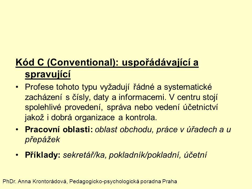 Kód C (Conventional): uspořádávající a spravující