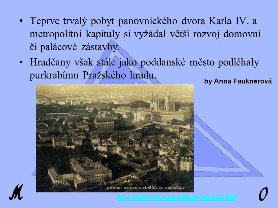 Teprve trvalý pobyt panovnického dvora Karla IV