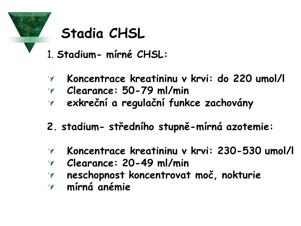 Stadia CHSL 1. Stadium- mírné CHSL: