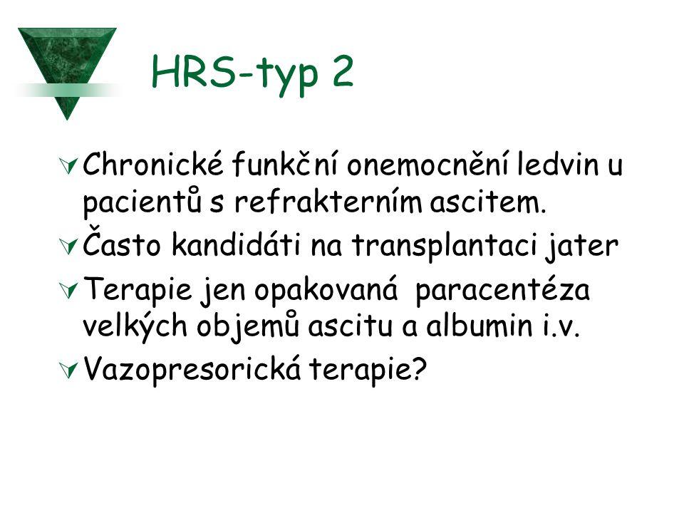 HRS-typ 2 Chronické funkční onemocnění ledvin u pacientů s refrakterním ascitem. Často kandidáti na transplantaci jater.