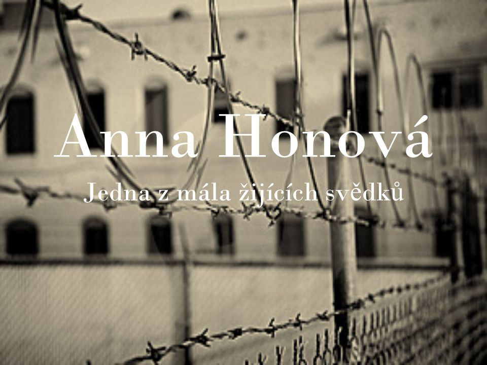 Anna Honová Jedna z mála žijících svědků