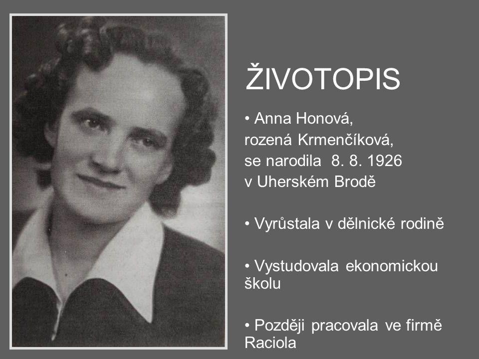 ŽIVOTOPIS Anna Honová, rozená Krmenčíková, se narodila 8. 8. 1926