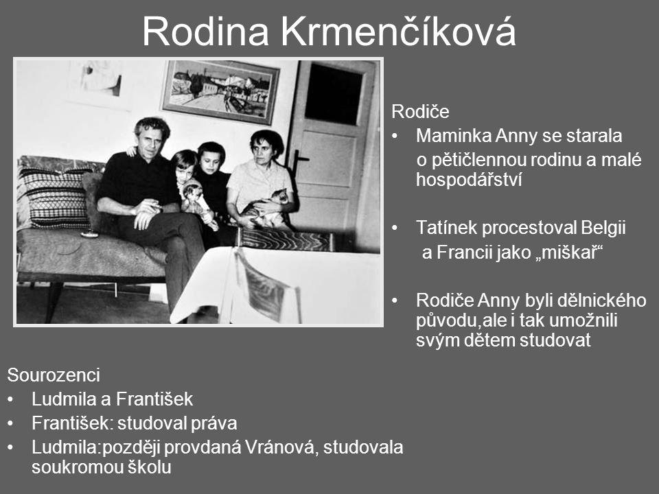 Rodina Krmenčíková Rodiče Maminka Anny se starala