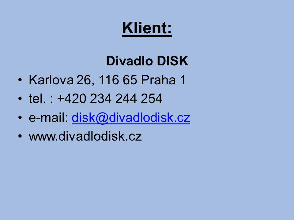 Klient: Divadlo DISK Karlova 26, 116 65 Praha 1