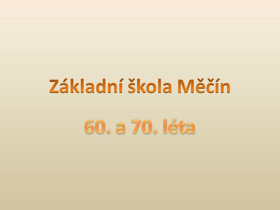 Základní škola Měčín 60. a 70. léta