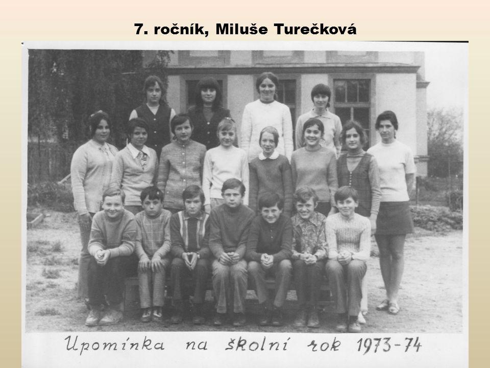 7. ročník, Miluše Turečková