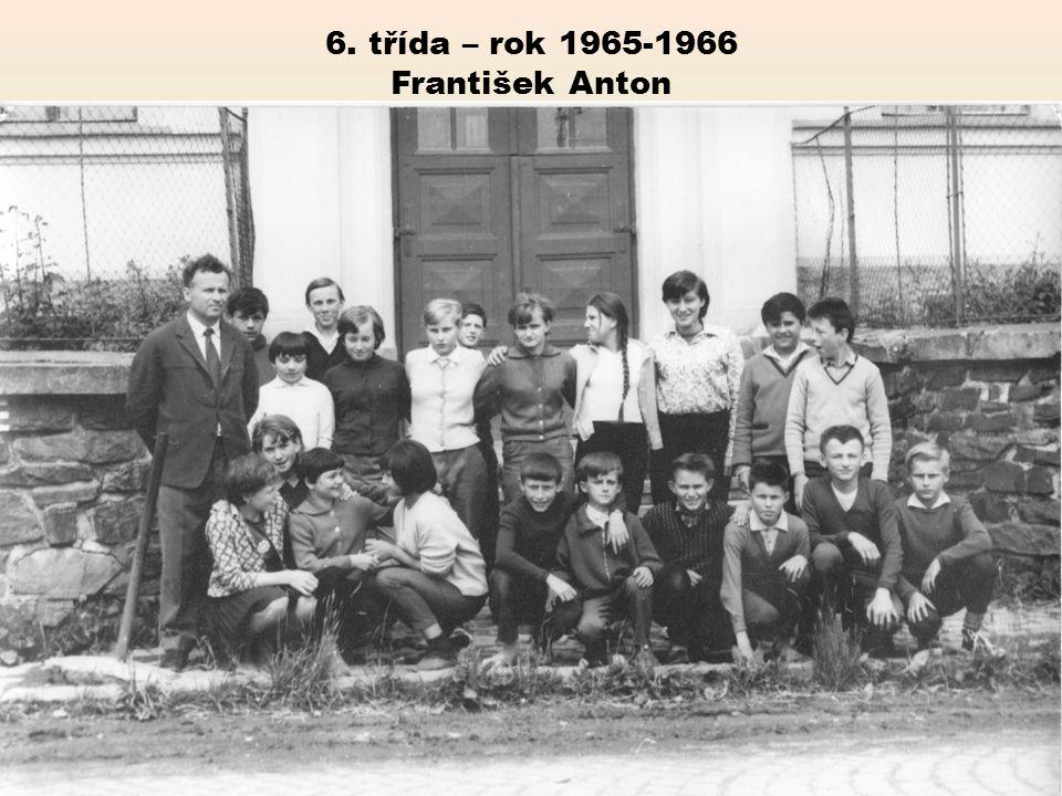 6. třída – rok 1965-1966 František Anton