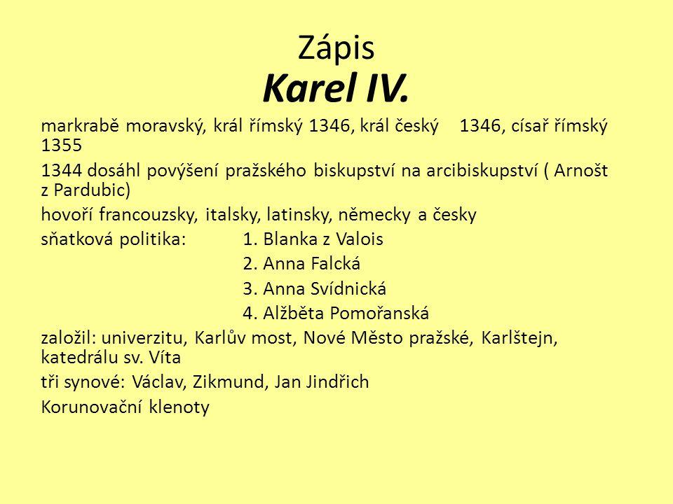 Zápis Karel IV. markrabě moravský, král římský 1346, král český 1346, císař římský 1355.