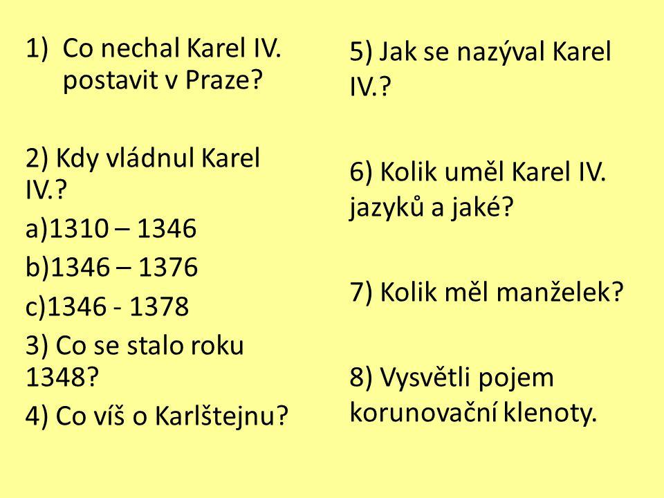 Co nechal Karel IV. postavit v Praze