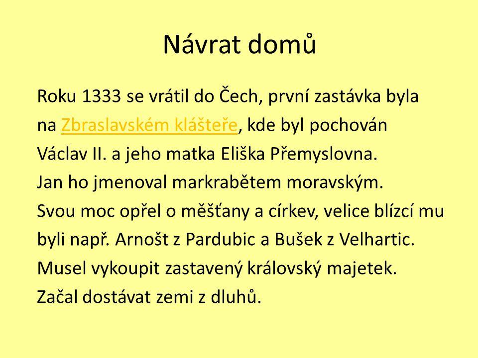 Návrat domů Roku 1333 se vrátil do Čech, první zastávka byla
