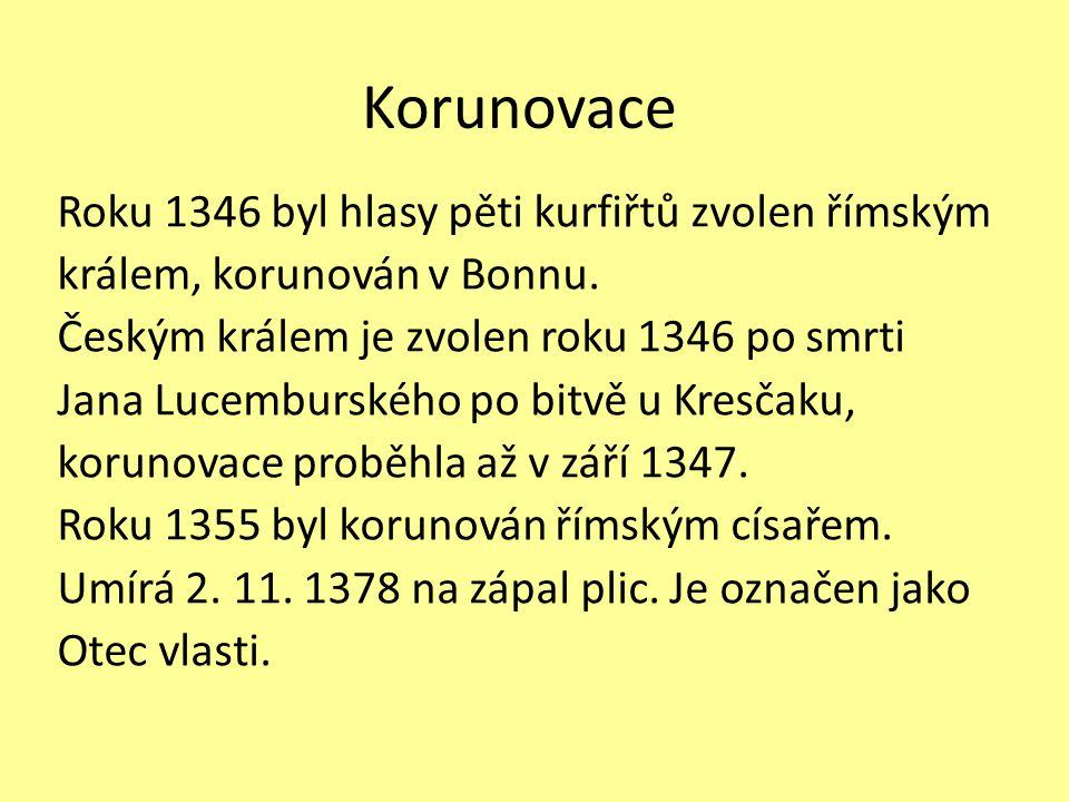 Korunovace Roku 1346 byl hlasy pěti kurfiřtů zvolen římským