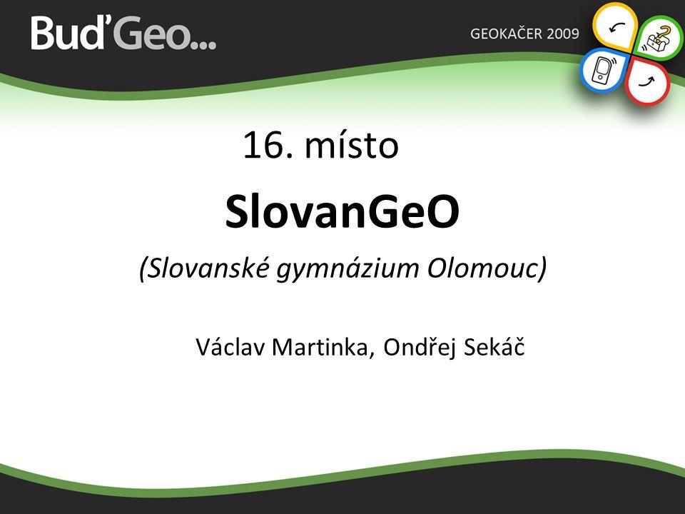 SlovanGeO 16. místo (Slovanské gymnázium Olomouc)