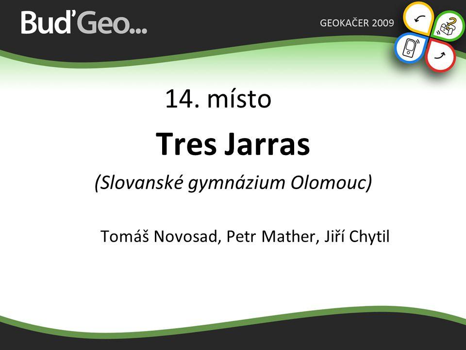 Tres Jarras 14. místo (Slovanské gymnázium Olomouc)