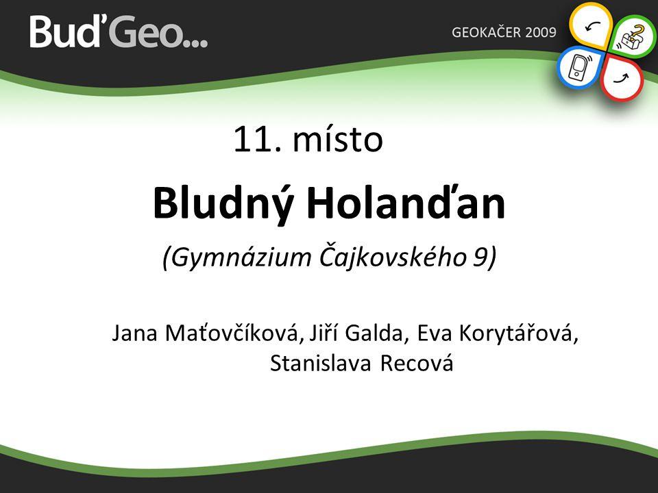 Bludný Holanďan 11. místo (Gymnázium Čajkovského 9)