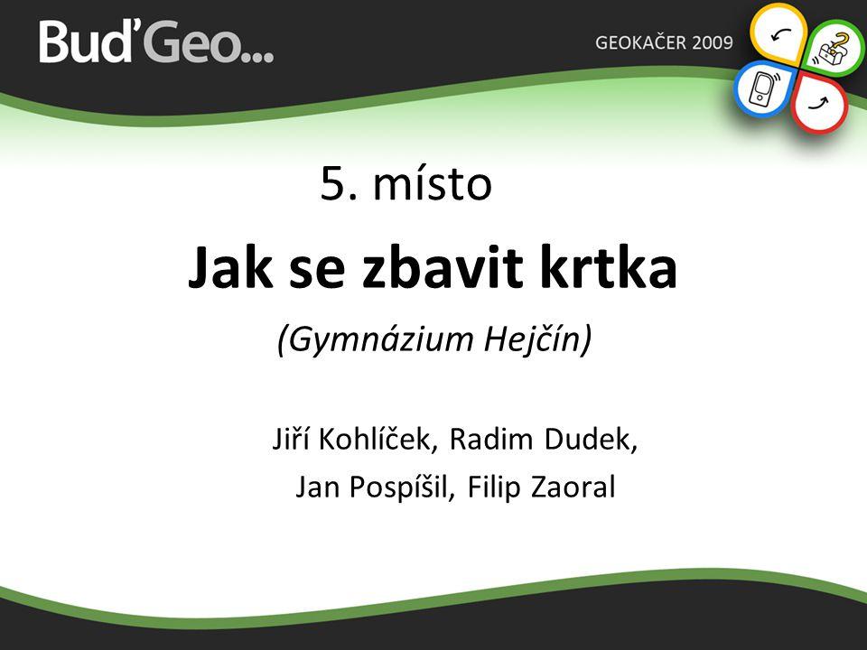 Jak se zbavit krtka 5. místo (Gymnázium Hejčín)