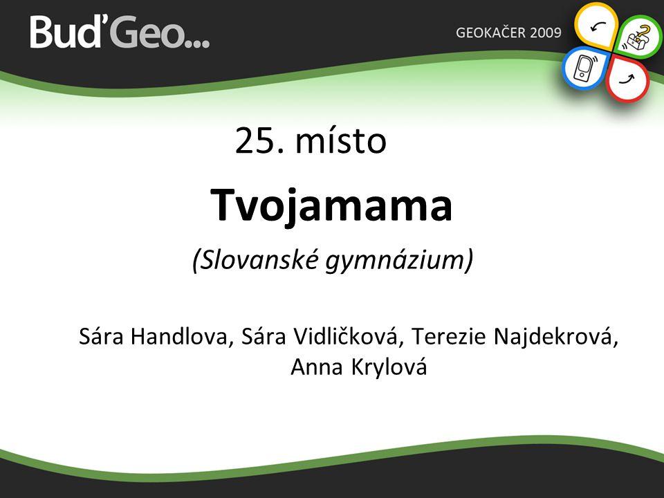 Tvojamama 25. místo (Slovanské gymnázium)