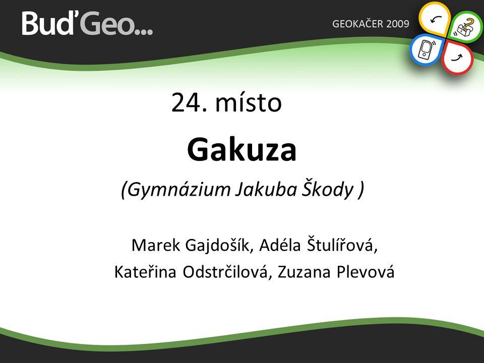 Gakuza 24. místo (Gymnázium Jakuba Škody )