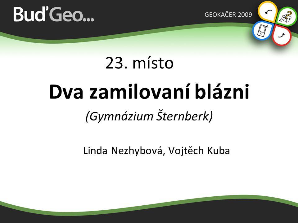 Dva zamilovaní blázni 23. místo (Gymnázium Šternberk)