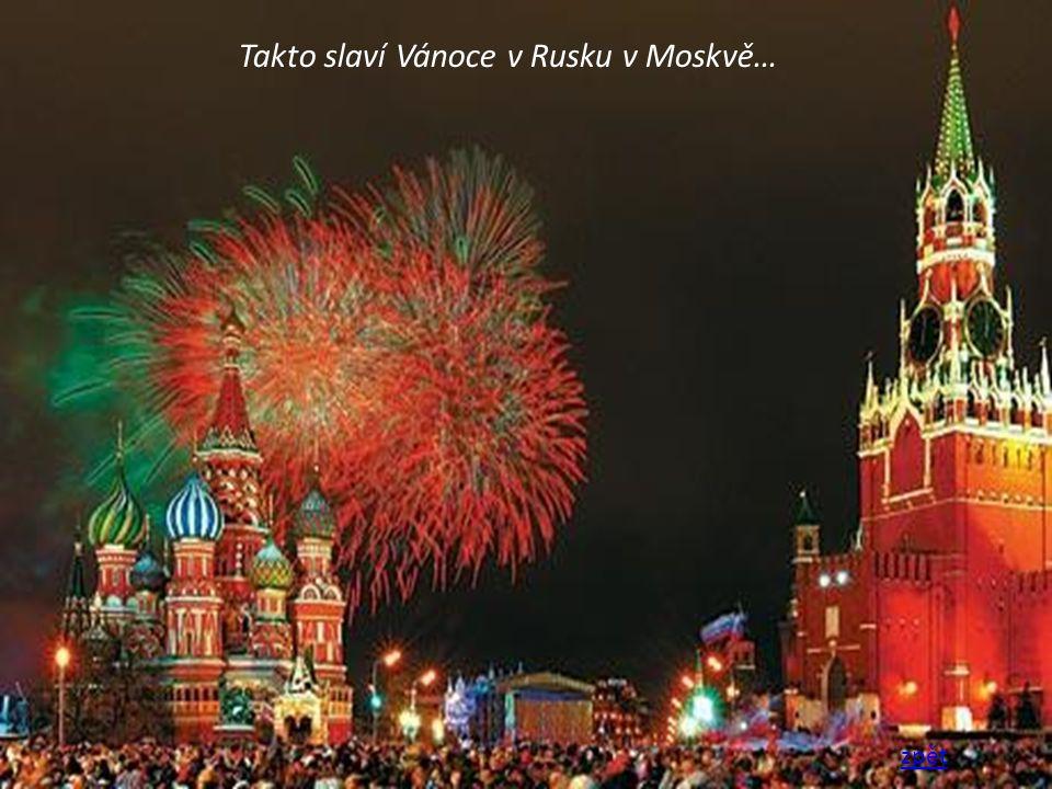 Takto slaví Vánoce v Rusku v Moskvě…