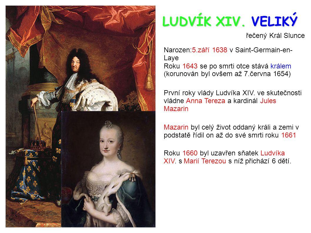 LUDVÍK XIV. VELIKÝ řečený Král Slunce