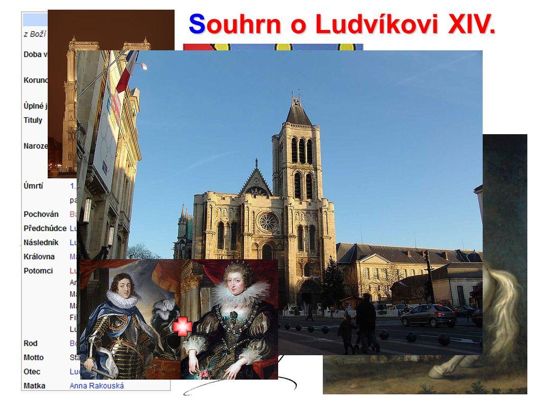 Souhrn o Ludvíkovi XIV. 72 let