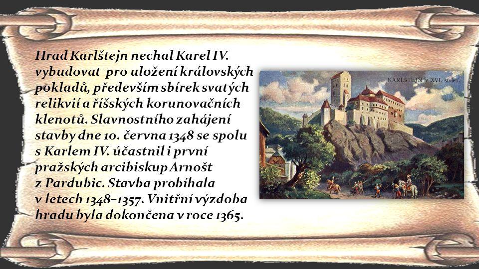Hrad Karlštejn nechal Karel IV