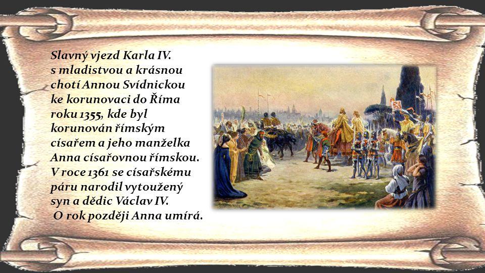 Slavný vjezd Karla IV. s mladistvou a krásnou chotí Annou Svídnickou.