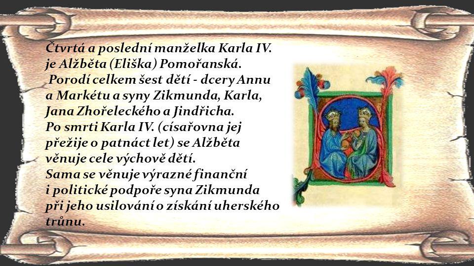 Čtvrtá a poslední manželka Karla IV. je Alžběta (Eliška) Pomořanská