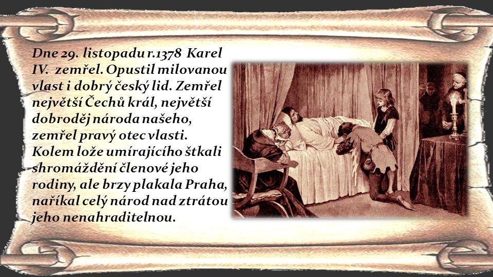 Dne 29. listopadu r. 1378 Karel IV. zemřel